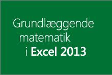 Grundlæggende matematik i Excel 2013