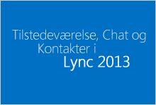 Miniaturebillede for kurset Tilstedeværelse, chat og kontakter i Lync 2013