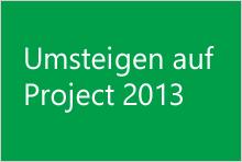 Umsteigen auf Project2013