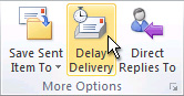 Delay Delivery command on the ribbon