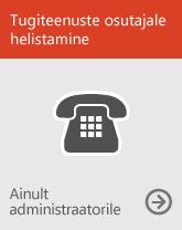 Tugiteenuste osutajale helistamine (ainult administraatori jaoks)