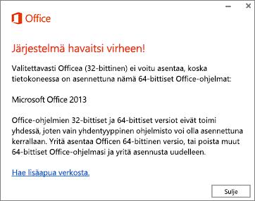 Officen 32- ja 64-bittisiä versioita ei voi asentaa rinnakkain -virheilmoitus