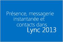 Présence, messagerie instantanée et contacts dans Lync 2013 - miniature du cours