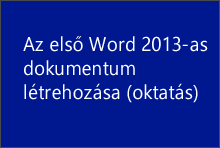 Az első Word2013-as dokumentum létrehozása