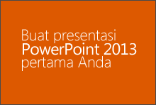 Membuat presentasi PowerPoint 2013 pertama Anda