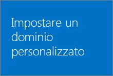 Impostare un dominio personalizzato in Office 365