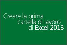 Creare la prima cartella di lavoro di Excel 2013
