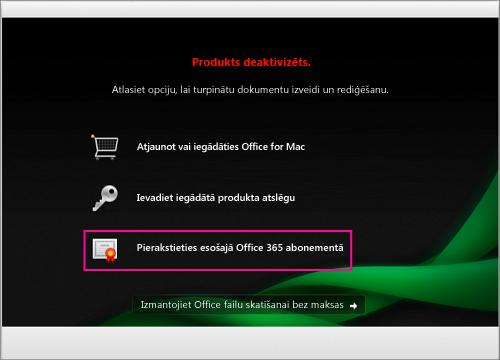 Produkta deaktivizēšanas logā atlasiet Pierakstīties esošā Office 365 abonementā