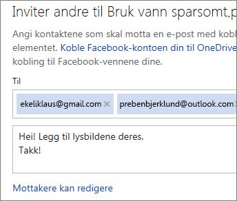 Skriv inn e-postadresser og en melding for å sende en kobling via e-post