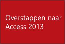 Overstappen naar Access 2013