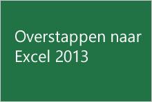 Overstappen naar Excel 2013