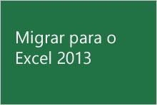 Migrar para o Excel 2013