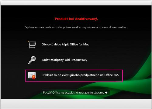 V okne Produkt bol deaktivovaný vyberte prihlásenie do existujúceho predplatného služieb Office 365