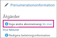 Inget meddelande om att byta plan med en länk till mer information. När du ser det här betyder att du inte kan ändra Office 365-prenumeration.