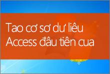 Tạo cơ sở dữ liệu Access 2013 đầu tiên của bạn